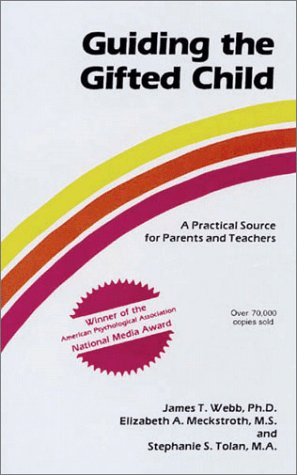 Guiding the Gifted Child: A Practical Source for Parents and Teachers 9780910707008