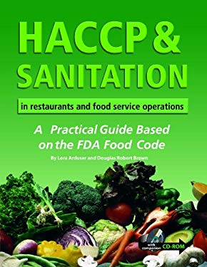 HACCP & Sanitation in Restaurants and Food Service Operations: A Practical Guide Based on the FDA Food Code [With CDROM] 9780910627351