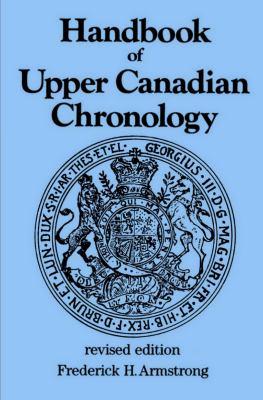 Handbook of Upper Canadian Chronology 9780919670921