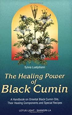 Healing Power of Black Cumin 9780914955535