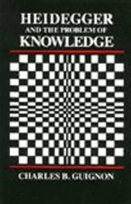 Heidegger and the Problem of Knowledge 9780915145621
