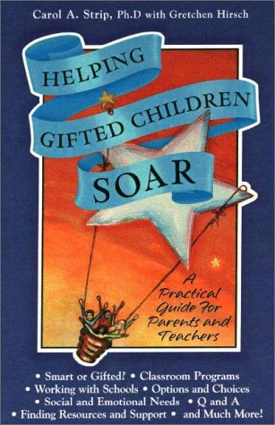 Helping Gifted Children Soar: A Practical Guide for Parents and Teachers 9780910707411