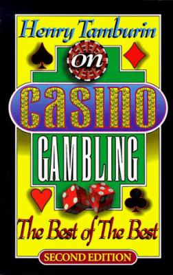 Henry Tamburin on Casino Gambling: The Best of the Best 9780912177137