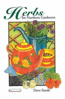Herbs for Northern Gardeners 9780919433991