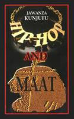 Hip-Hop vs. Maat: A Psycho/Social Analysis of Values 9780913543320