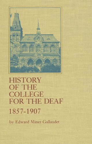 History of the College for the Deaf, 1857-1907 9780913580851