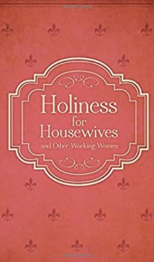 Holiness for Housewives: And Other Working Women 9780918477477