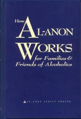 How Al-Anon Works for Families & Friends of Alcoholics 9780910034265