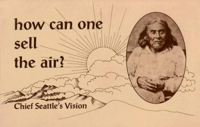 How Can One Sell the Air?: Chief Seatle's Vision 9780913990483