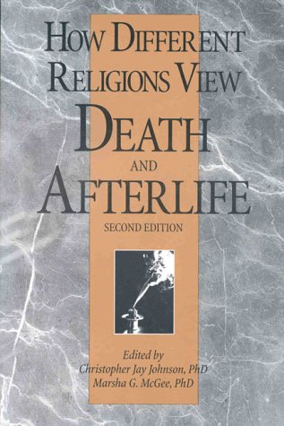 How Different Religions View Death and Afterlife, 2nd Edition 9780914783855