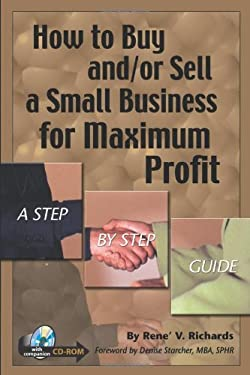 How to Buy and or Sell a Small Business for Maximum Profit: A Step-By-Step Guide 9780910627535