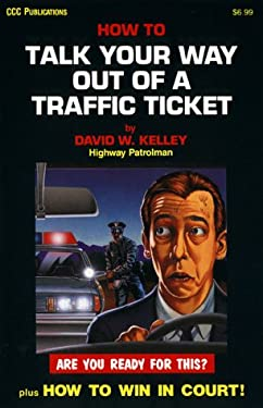 How to Talk Your Way Out of a Traffic Ticket 9780918259219