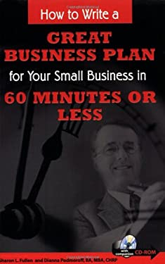 How to Write a Great Business Plan for Your Small Business in 60 Minutes or Less [With CDROM] 9780910627566
