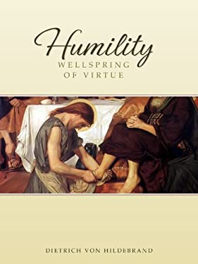 Humility: Wellspring of Virtue