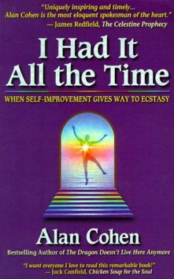 I Had It All the Time: When Self-Improvement Gives Way to Ecstasy 9780910367530