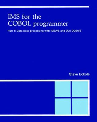 IMS for the COBOL Programmer: Database Processing with DL/I 9780911625295