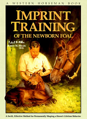 Imprint Training: A Swift, Effective Method for Permanently Shaping a Horse's Behavior 9780911647228