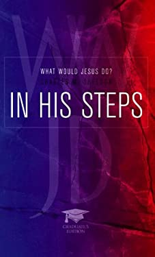 In His Steps: What Would Jesus Do? 9780916441869