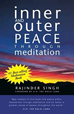 Inner and Outer Peace Through Meditation by Rajinder Singh ...