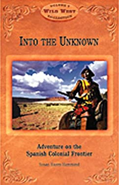 Into the Unknown: Adventure on the Spanish Colonial Frontier