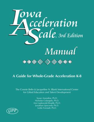 Iowa Acceleration Scale Manual: A Guide for Whole-Grade Acceleration K-8 9780910707923