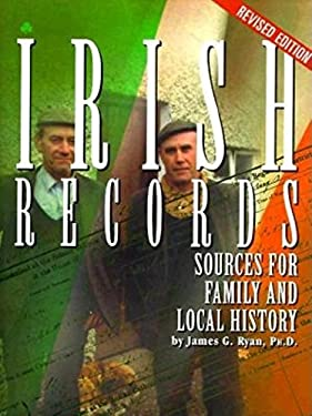 Irish Records: Sources for Family and Local History 9780916489762
