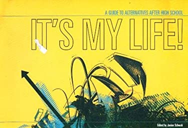 It's My Life: A Guide to Alternatives After High School 9780910082518