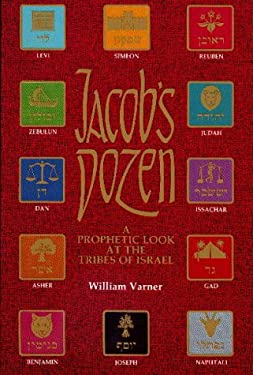 Jacob's Dozen: A Prophetic Look at the Tribes of Israel 9780915540396