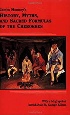James Mooney's Myths and Sacred Formulas of the Cherokees 9780914875192