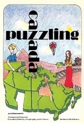 Puzzling Canada: Puzzles and Games in Canadian History, Geography, and Culture 9780919670457