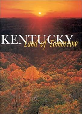 Kentucky: Land of Tomorrow 9780916968250