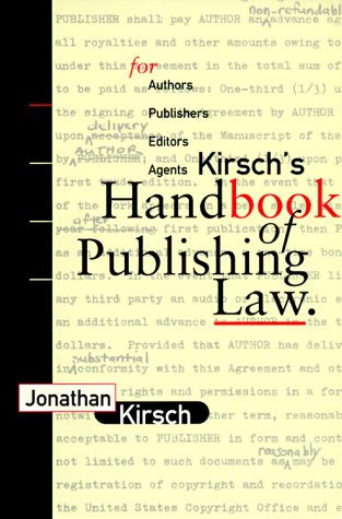 Kirsch's Handbook of Publishing Law: For Authors, Publishers, Editors, and Agents 9780918226334