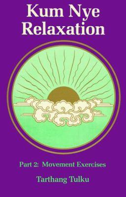 Kum Nye Relaxation Part 2: Movement Exercises 9780913546741