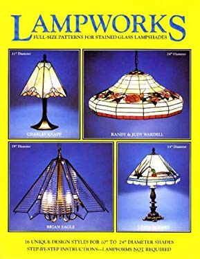 Lampworks: Full Size Patterns for Stained Glass Lampshades 9780919985148