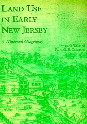 Land Use in Early New Jersey 9780911020304