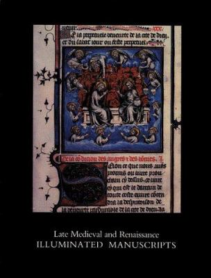 Late Medieval and Renaissance Illuminated Manuscripts: 1350-1522, in the Houghton Library 9780914630005
