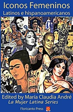 Latina Icons: Iconos Femeninos Latinos E Hispanoamericanos 9780915745852