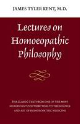 Lectures on Homeopathic Philosophy 9780913028612