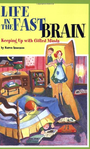 Life in the Fast Brain: Keeping Up with Gifted Minds 9780910707824