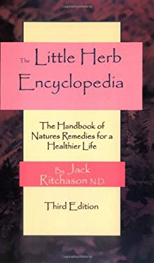 Little Herb Encyclopedia: The Handbook of Natures Remedies for a Healthier Life 9780913923894