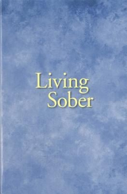 Living Sober Trade Edition 9780916856045