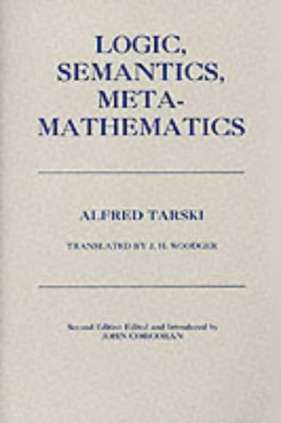 Logic, Semantics, Metamathematics: Papers from 1923 to 1938 9780915144761