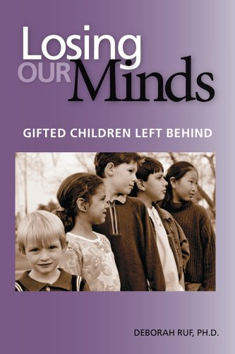 Losing Our Minds: Gifted Children Left Behind 9780910707701