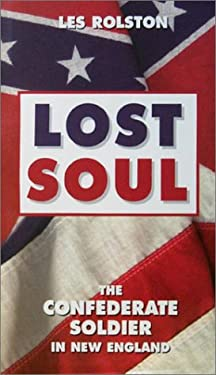 Lost Soul: The Confederate Soldier in New England 9780916489885