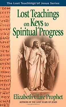 Lost Teachings on Keys to Spiritual Progress 9780916766924