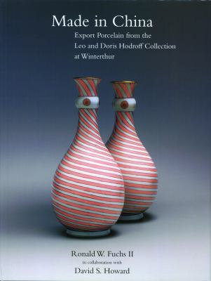 Made in China: Export Porcelain from the Leo and Doris Hodroff Collection at Winterthur 9780912724645