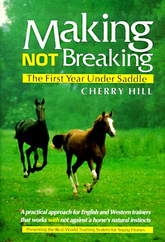 Making, Not Breaking: The First Year Under Saddle 9780914327431