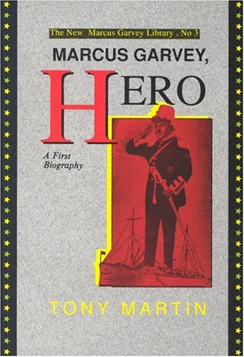 Marcus Garvey, Hero: A First Biography 9780912469058