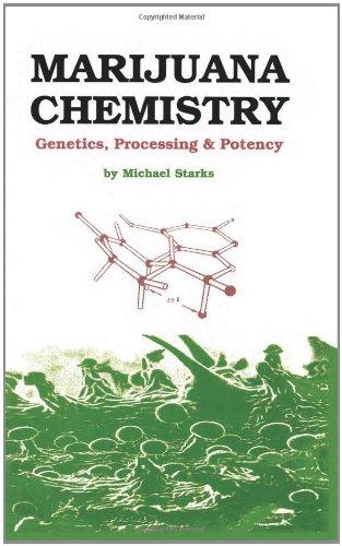 Marijuana Chemistry: Genetics, Processing, Potency 9780914171393