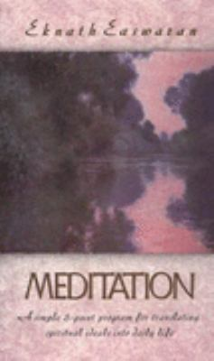 Meditation: A Simple Eight-Point Program for Translating Spiritual Ideals Into Daily Life 9780915132676